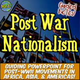 Post War Nationalism Notes: Mandela, Gandhi, Pinochet, Rwa
