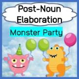 Post-noun Elaboration - Monster Party - Questions Sentence Elaboration Fluency