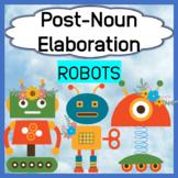 Post-noun Elaboration: Robots