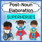 Post-noun Elaboration: Superheroes