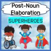 Post-noun Elaboration- Superheroes - Questions Sentence El