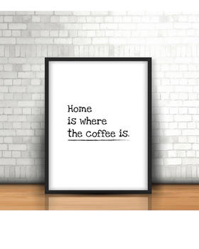 Poster, Classroom Poster, Printable, Home is where the coffee is