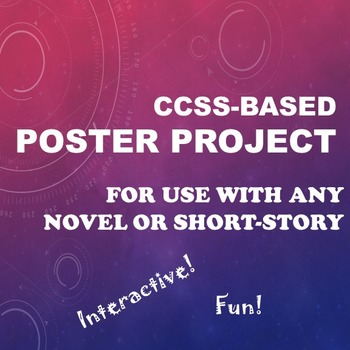 Poster Project CCSS (For use with ANY novel or short story) FUN!