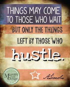 Poster Quote Abe Lincoln - Hustle {Messare Clips and Design}