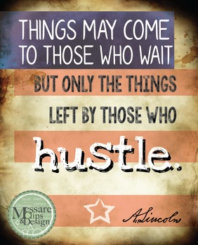 Poster Quote Abe Lincoln - Hustle {Messare Clips and Design}