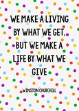"Poster ""We make a life by what we give"""