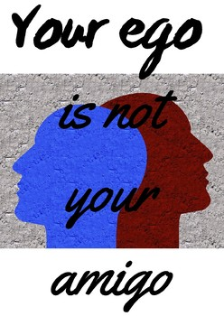 "Poster: ""Your ego is not your amigo"""