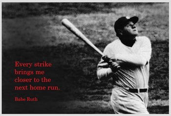 Poster with Babe Ruth quotation