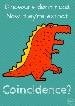 Posters for Secondary Classrooms - Dinosaurs Didn't Read