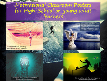 Posters for high-school classroom walls. Real pictures, motivational words.