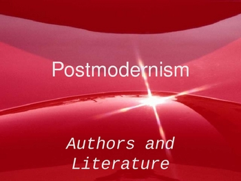 Postmodern Literature (Its Ideas and Authors) Powerpoint