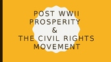 Postwar Prosperity & The Civil Rights Movement