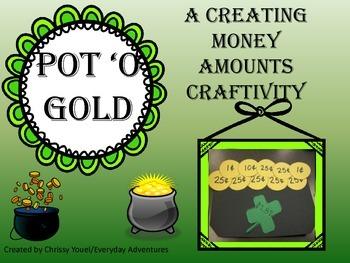 Pot 'O Gold:  Creating Money Amounts Craftivity