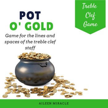 Pot o' Gold {A game for practicing notes on the treble cle