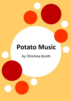Potato Music by Christina Booth and Pete Groves - 6 Worksheets