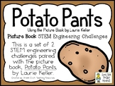Potato Pants - STEM Engineering Challenges with a Picture Book