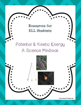 Potential & Kinetic Energy Minibook for ELL Students