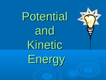 Potential and Kinetic Energy PPT