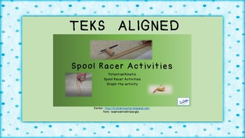 Potential and Kinetic Energy Spool Racer Activities  (TEKS 6.8A)