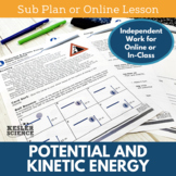 Potential and Kinetic Energy - Sub Plans or Distance Learning