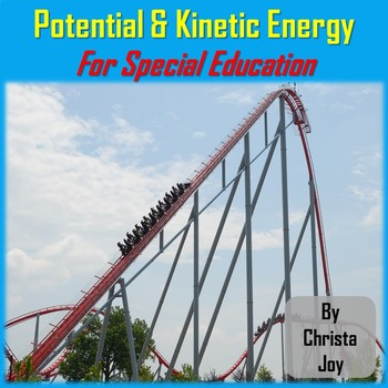 Potential and Kinetic Energy Unit for Special Ed with complete lesson plans