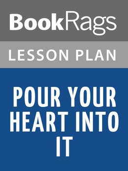 Pour Your Heart Into It Lesson Plans