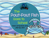 Pout-Pout Fish Goes To School Literacy Unit