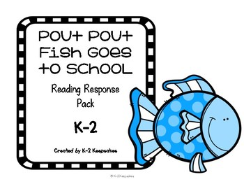Pout Pout Fish Goes to School Response K-2