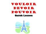 Pouvoir, Devoir, Vouloir: French Quick Lesson