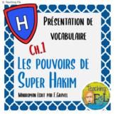 Pouvoirs de Super Hakim Ch1 French Vocabulary PowerPoint