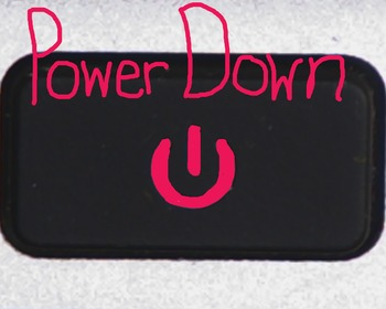 Power Down Sign for Computers or Classroom Management