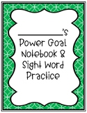 Power Goal Notebook and Sight Word Practice