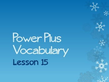 Power Plus Vocabulary: Book One: Lesson Fifteen