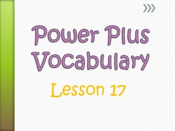 Power Plus Vocabulary: Book One: Lesson Seventeen