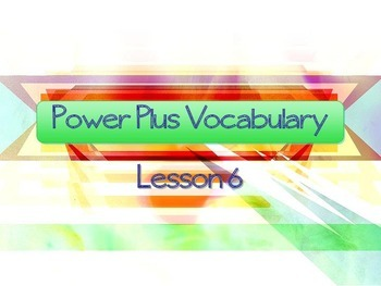 Power Plus Vocabulary: Book One: Lesson Six