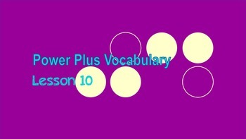 Power Plus Vocabulary: Book One: Lesson Ten