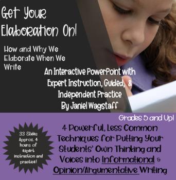 Elaboration Power Point: Informational & Opinion Argumentation Essays Gr. 5 & Up