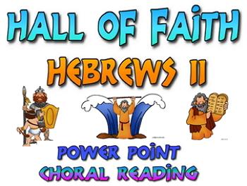 Power Point: Hall of Faith (Hebrews 11)