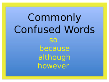 Power Point Lesson - Commonly Confused Words (so, because, however, & although)