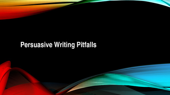 Power Point - Persuasive Writing Pitfalls