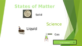 Power Point: Science; States of Matter