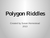 Power Point Polygon Attribute Riddles CCSS Grades 3, 4 & 5 -Geometry Vocabulary