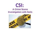 Power Point Science Lesson on Soils CSI Crime Scene Investigation