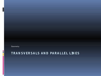 Power Point Slide Lecture  for transversals of parallel li