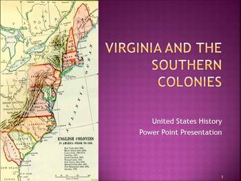 "Power Point of ""Virginia and the Southern Colonies"""
