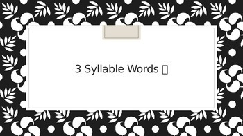 Power Point to Introduce 3-syllable words