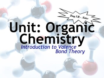 Carbon Chemistry and Valence Bond Theory: Set of 5 Power Points!