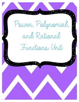 Power, Polynomial and Rational Functions Unit