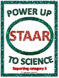 Power Up to Science STAAR:  Reporting Category 3