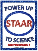 Power Up to Science STAAR:  Reporting Category 4